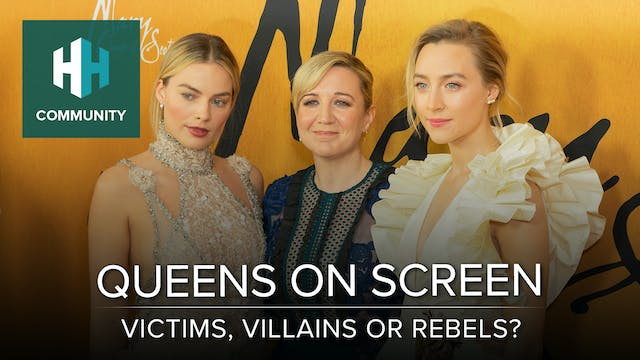 Queens on Screen: Victims, Villains, ...