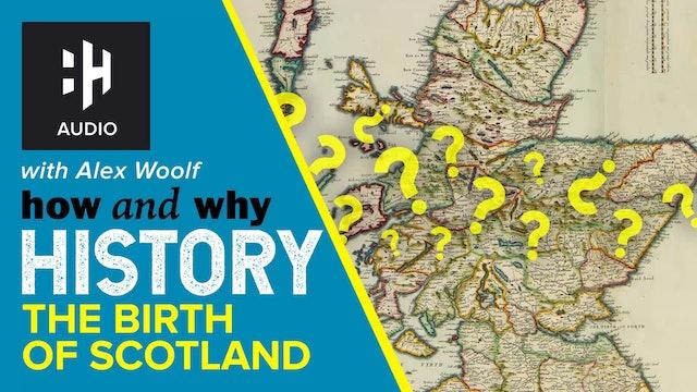 🎧 The Birth of Scotland