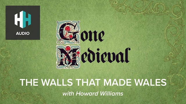 🎧 The Walls That Made Wales