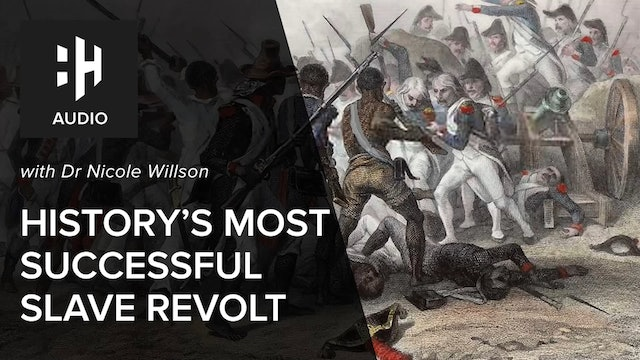 🎧 History's Most Successful Slave Revolt with Dr Nicole Willson