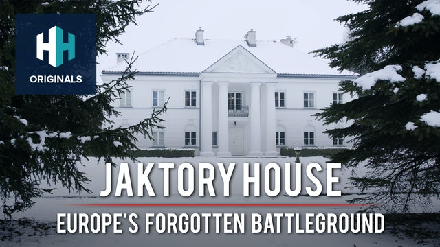 Jaktory House: Europe's Forgotten Battleground