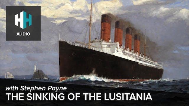 🎧 The Sinking of the Lusitania