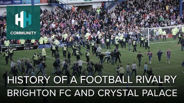 History of a Football Rivalry: Brighton and Crystal Palace