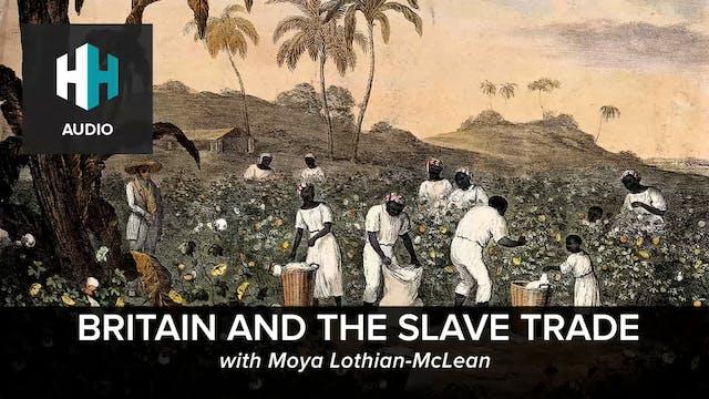 🎧 Britain and the Slave Trade