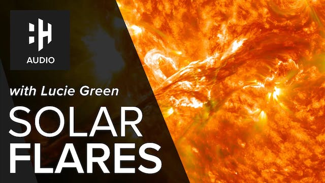 🎧 Solar Flares with Lucie Green