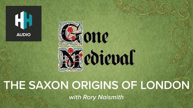 🎧 The Saxon Origins of London