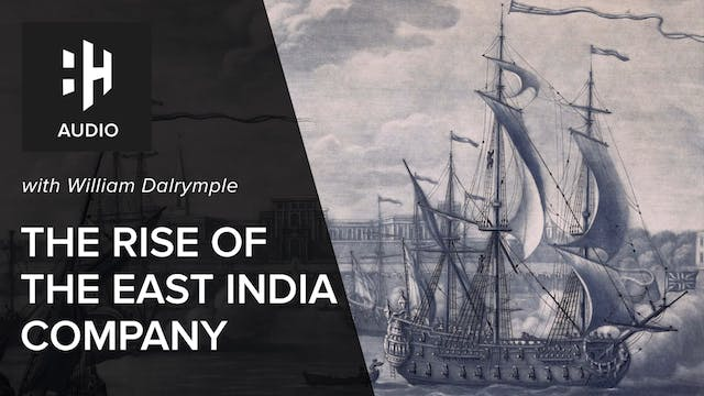 🎧 The Rise of the East India Company ...