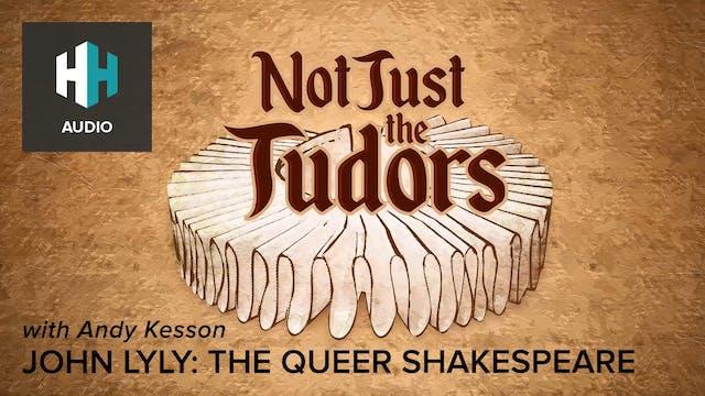 🎧 John Lyly: The Queer Shakespeare