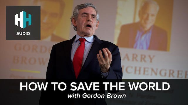 🎧 Gordon Brown on How to save the World