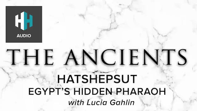 🎧 Hatshepsut: Egypt's Hidden Pharaoh