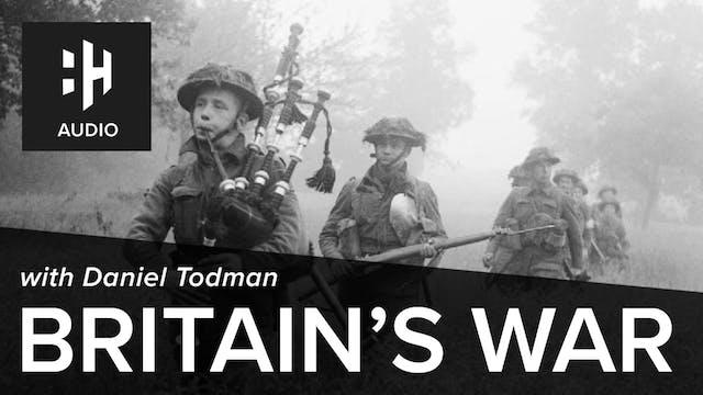 🎧 Britain's War with Daniel Todman