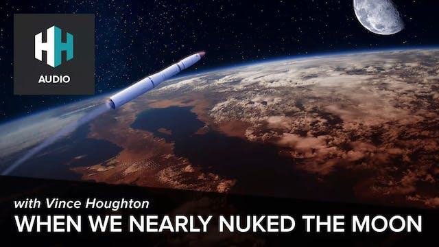 🎧 When We Nearly Nuked the Moon