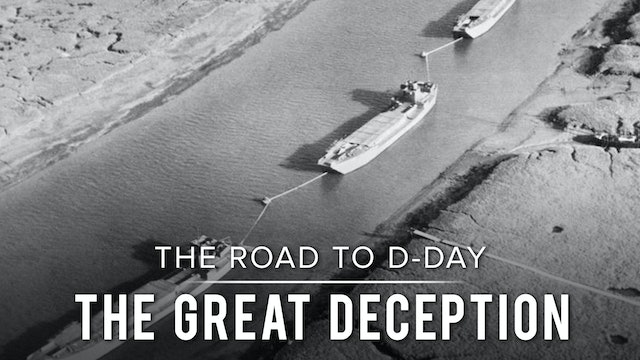 The Road to D-Day: The Great Deception