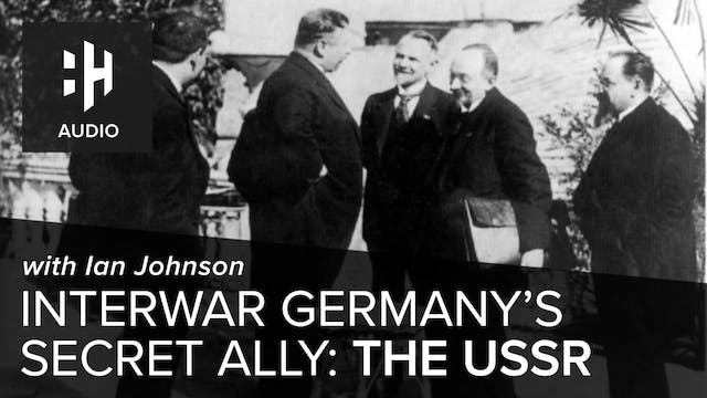 🎧 Interwar Germany's Secret Ally: The...