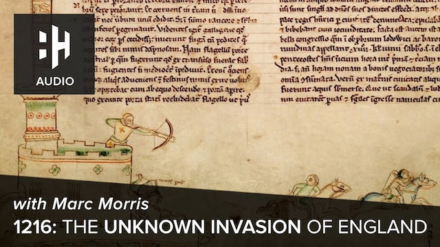 🎧 1216: The Unknown Invasion of England with Marc Morris