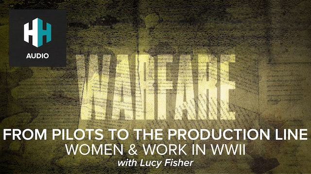 🎧 From Pilots to the Production Line: Women & Work in WWII