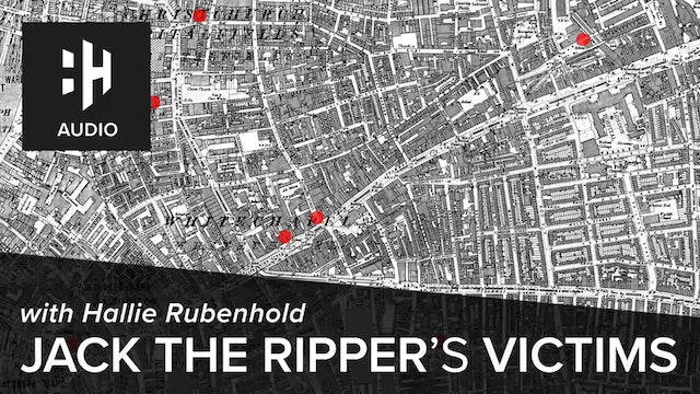 🎧 Jack the Ripper's Victims with Hallie Rubenhold