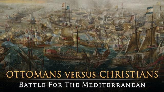 Ottomans Versus Christians: Battle for the Mediterranean