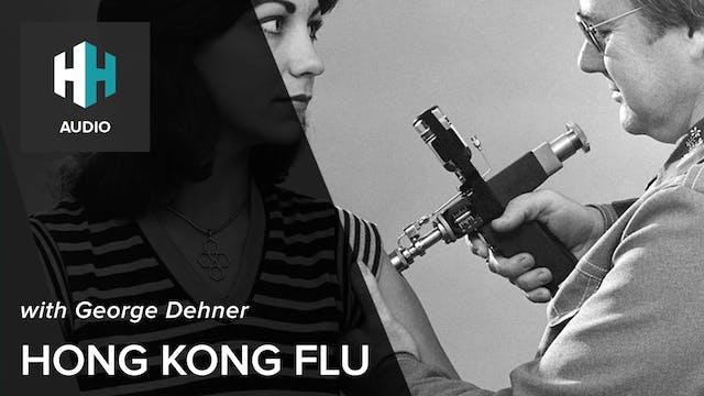 🎧 Hong Kong Flu