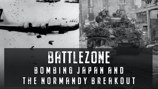 Bombing Japan and the Normandy Breakout