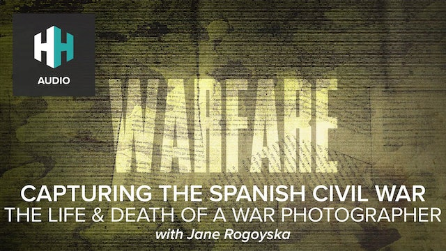 🎧Capturing the Spanish Civil War: The Life & Death of a War Photographer