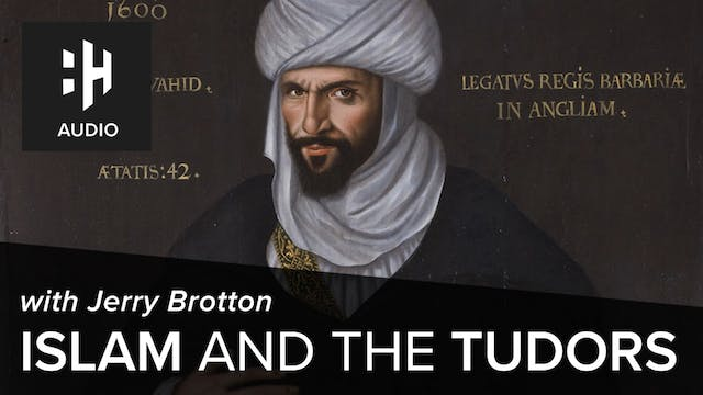 🎧 Islam and the Tudors with Jerry Bro...