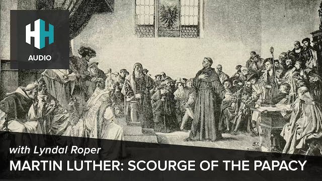 🎧 Martin Luther: Scourge of the Papacy