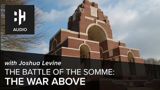 🎧 Battle of the Somme: Part Four - Th...