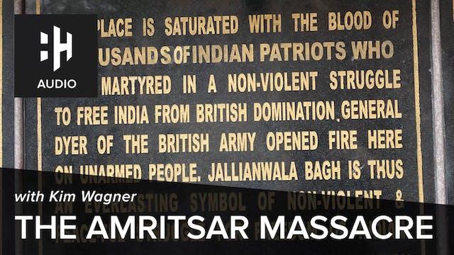 🎧 The Amritsar Massacre with Kim Wagner