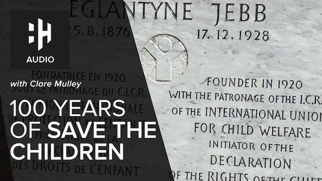 🎧 Eglantyne Jebb and 100 Years of Sav...