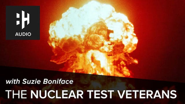 🎧 The Nuclear Test Veterans with Suzi...