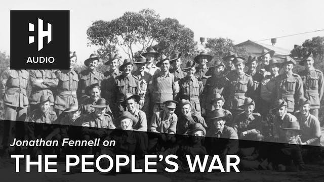 🎧 The People's War with Jonathan Fennell