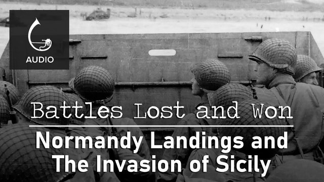 🎧 Normandy Landings and the Invasion of Sicily