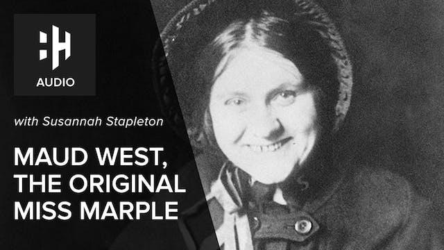 🎧 Maud West, the Original Miss Marple...