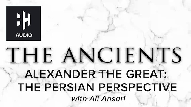 🎧 Alexander the Great: The Persian Perspective