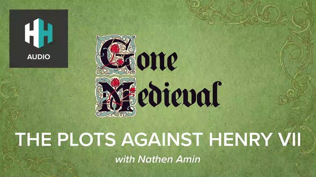 🎧 The Plots Against Henry VII