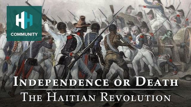Independence or Death: The Haitian Revolution