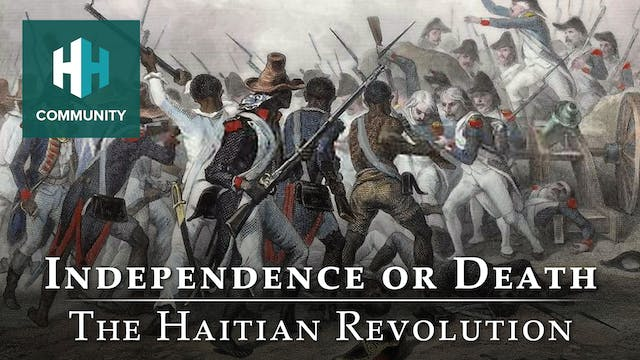 Independence or Death: The Haitian Re...