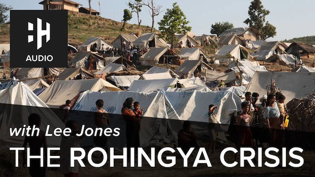 🎧 The Rohingya Crisis with Lee Jones