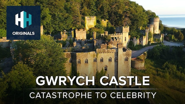 Gwrych Castle: Catastrophe to Celebrity