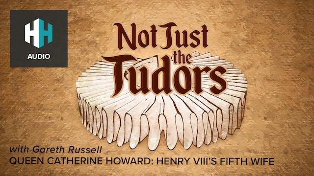 🎧 Queen Catherine Howard: Henry VIII'...
