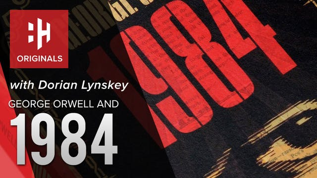 George Orwell's 1984 with Dorian Lynskey