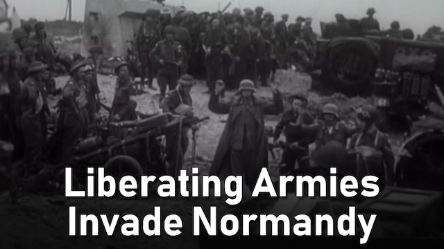 Liberating Armies Invade Normandy
