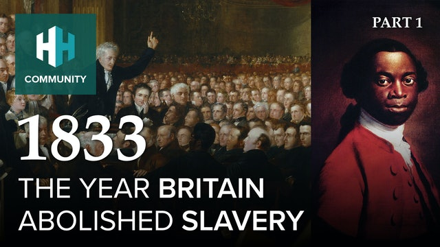 1833: The Year Britain Abolished Slavery (Part 1)