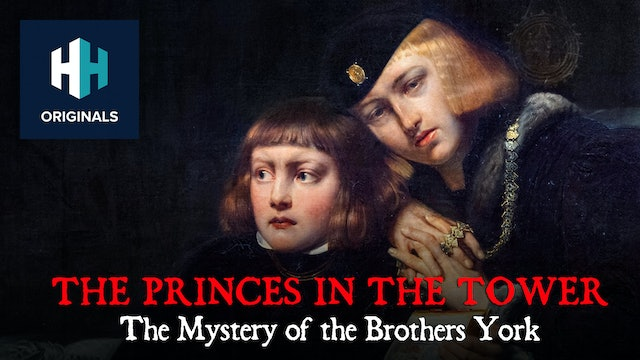 The Princes in the Tower: The Mystery of the Brothers York