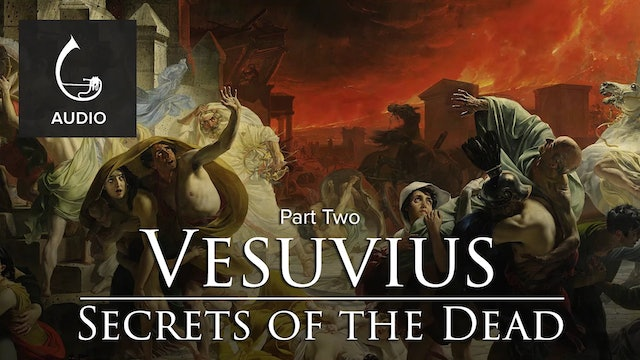 🎧 The Secrets of the Dead: Vesuvius (Part Two)