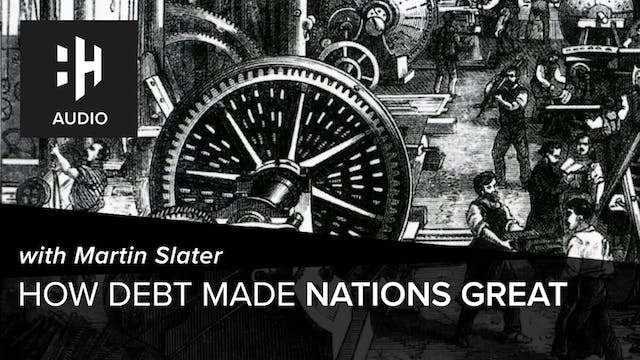🎧 How Debt Made Nations Great with Ma...