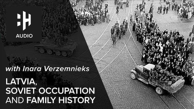 🎧 Latvia, Soviet Occupation and Famil...