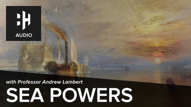 🎧 Sea Powers with Professor Andrew La...