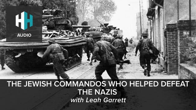 🎧 The Jewish Commandos Who Helped Def...